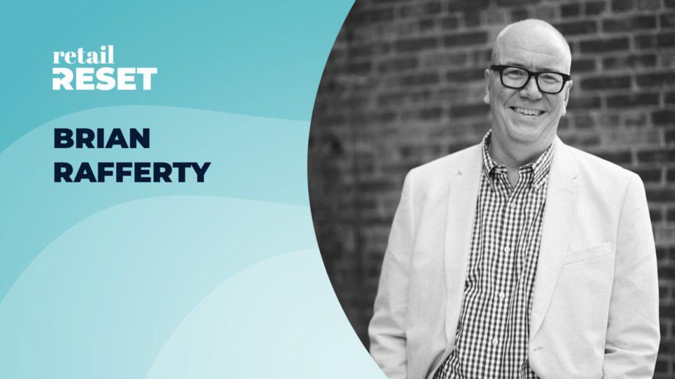 Brian Rafferty on Retail Reset
