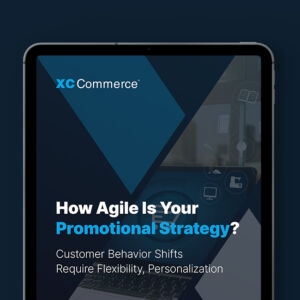 How Agile Is Your Promotional Strategy? Customer Behavior Shifts Require Flexibility, Personalization