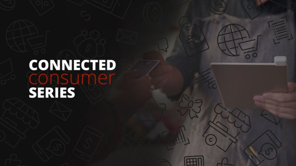 Connected Consumer Series 2021