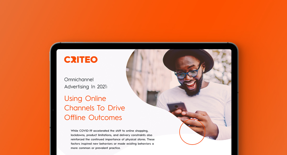 Omnichannel Advertising In 2021: Using Online Channels To Drive Offline Outcomes